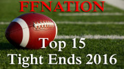 top 15 fantasy football tight ends 2016
