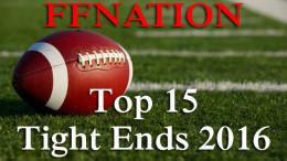 top 15 fantasy football tight ends 2016