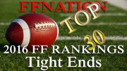 Top 30 Tight End Fantasy Football Rankings